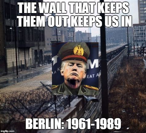 Meme Wall - image tagged in wall trump mexico berlin imgflip