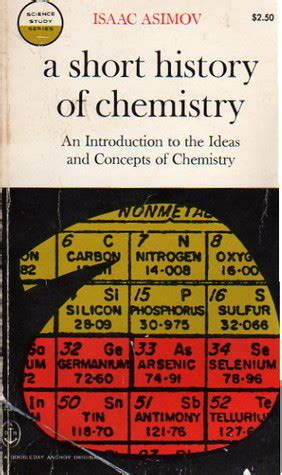 a short history of a short history of chemistry by isaac asimov reviews discussion bookclubs lists