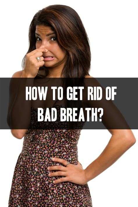 how to get rid of bad breath for good beauty insider org how to get rid of bad breath home remedies