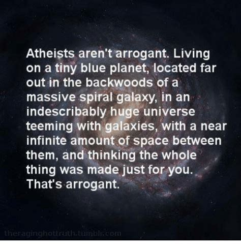 Smug Atheist Meme - atheists aren t arrogant living on a tiny blue planet
