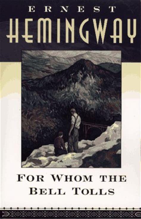 biography of ernest hemingway book for whom the bell tolls by ernest hemingway reviews
