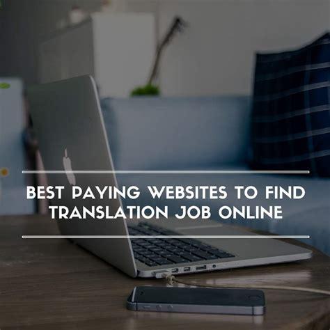 Best Websites To Find Best Paying Websites To Find Translation