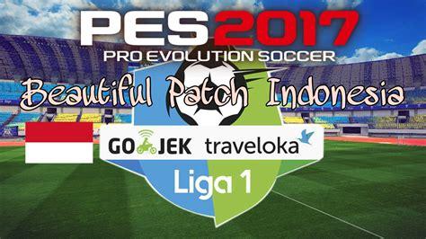 Patch Gojek Traveloka Liga 1 2017 2018 Polyflex Print N Cut Baru pro evolution soccer 2018 pes 2017 indonesia beautiful