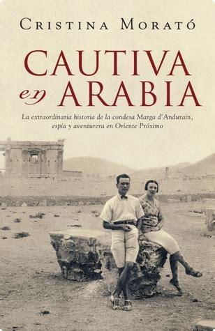 cautiva en arabia by cristina morat 243 reviews discussion bookclubs lists