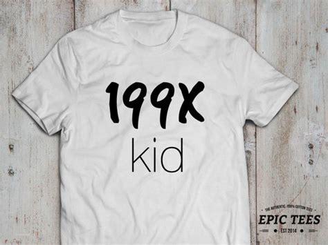 Kid 199x Top 199x kid 90 s nineties t shirt 199x kid 90 s nineties shirt 100 cotton black white gray