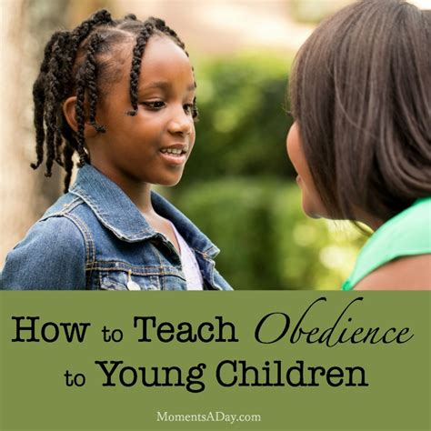 how to your obedience how to teach obedience to children moments a day