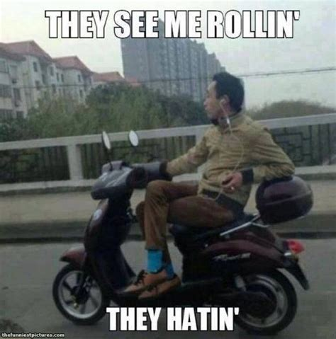 They See Me Rollin They Hatin Meme - they see me rollin they hatin lol scooter fun