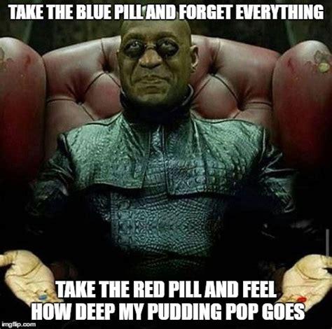 The Matrix Meme - image tagged in memes bill cosby morpheus matrix matrix