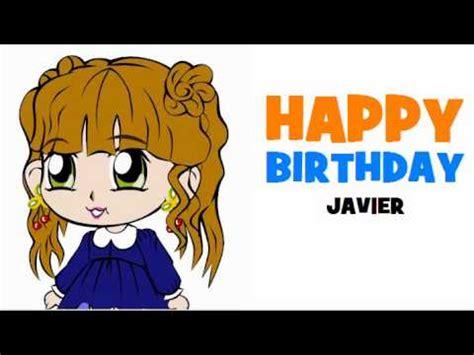 imagenes happy birthday javier happy birthday javier youtube
