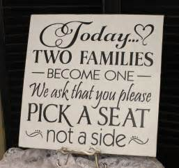 Wedding signs today two families become one pick a seat not a side