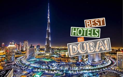 best hotels in dubai 7 best hotels in dubai hospitality experience unparalleled