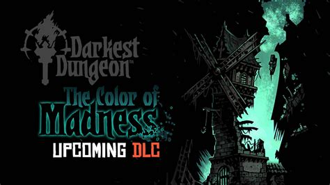 what is the darkest color darkest dungeon quot the color of madness quot dlc revealed