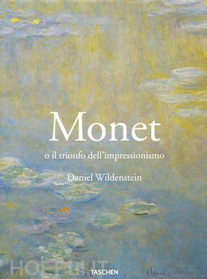 libro monet monet o il trionfo dell impressionismo wildenstein daniel taschen libro hoepli it