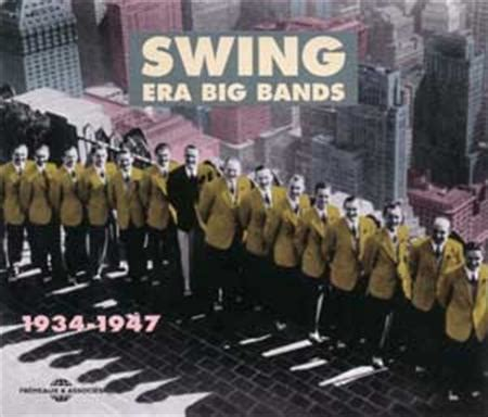 swing music group swing era big band anthologie 1934 1947 jazz la