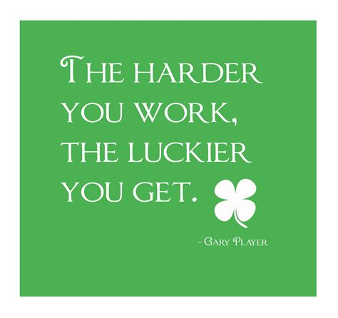 Work Quotes Quote Work Brings Luck Real Random And Relevant