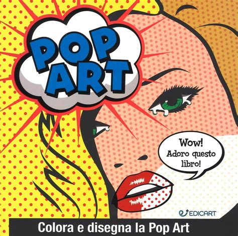 libro pop painting inspiration and libro pop art lafeltrinelli