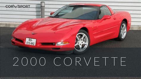 2000 chevy corvette specs 2000 c5 corvette ultimate guide overview specs vin