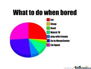 what to do when bored at home what to do when bored by stevengamings meme center