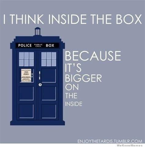 Tardis Meme - i think inside the box because weknowmemes