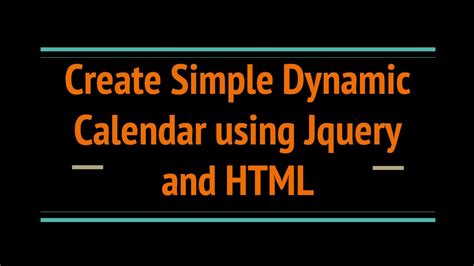 calendar design using jquery create simple dynamic calendar using jquery and html youtube