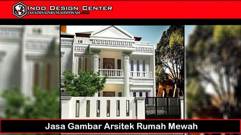 jasa gambar arsitek rumah mewah jasa desain rumah mewah