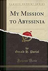 a voyage to abyssinia classic reprint books my mission to abyssinia classic reprint gerald h