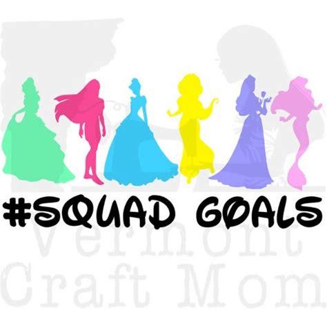 Disney In Squad disney princesses squad goals cut file png svg