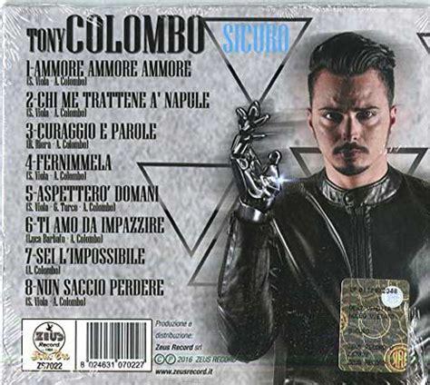 tony colombo testo tony colombo sicuro tracklist nuovo album nuove