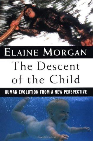 the descent of books the descent of the child human evolution from a new