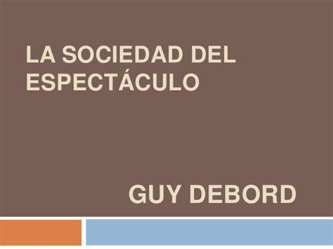 la sociedad del espectculo la sociedad del espect 225 culo