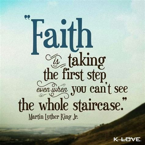 Faith Quotes Faith Is Taking The Step Even When You Can T See The
