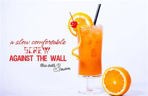 slow comfortable screw up against the wall 35 best images about cocktails by bar talk cocktails on