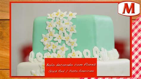 decorar bolo glace real bolo decorado flores glac 234 real pasta americana