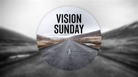 visio n vision sunday 2015 new christian fellowship
