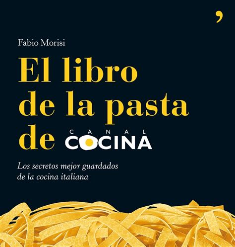 libro la cocina de las el libro de la pasta elaboraciones italianas realmente sorprendentes