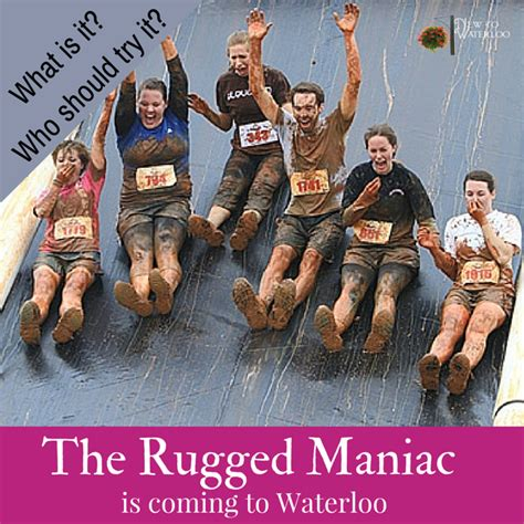 rugged maniac times the rugged maniac is coming to waterloo ontario new to waterloo