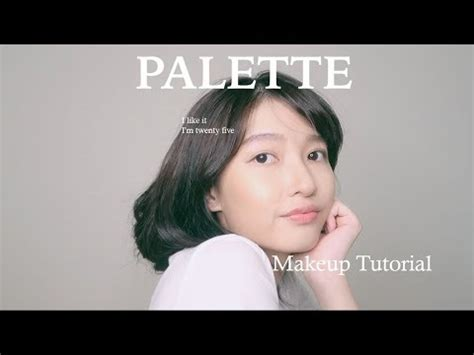 tutorial makeup iu palette iu makeup tutorial fresh natural makeup cindy