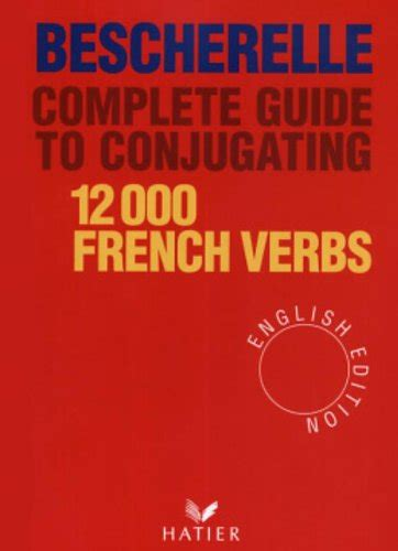 bescherelle complete guide to bescherelle complete guide to conjugating 12000 french verbs pdf