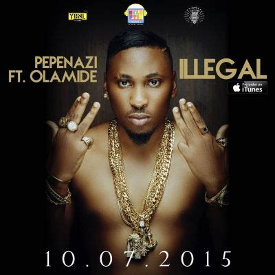 ti im back mp download pepenazi quot illegal quot ft olamide prod by young john