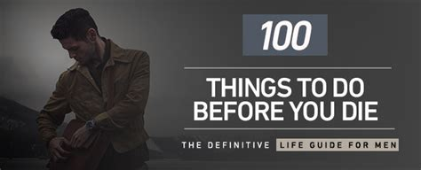what to do when dies 100 things to do before you die the definitive guide for