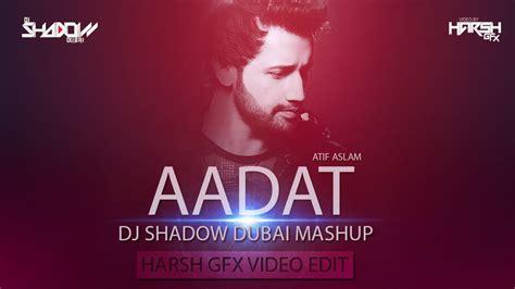 dj remix mashup mp3 song download aadat mashup dj shadow dubai mp3 song download mr jatt