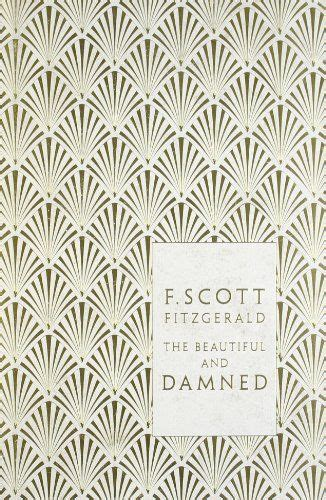 the beautiful and damned 0141194073 the beautiful and damned penguin hardback classics by f scott fitzgerald http www amazon