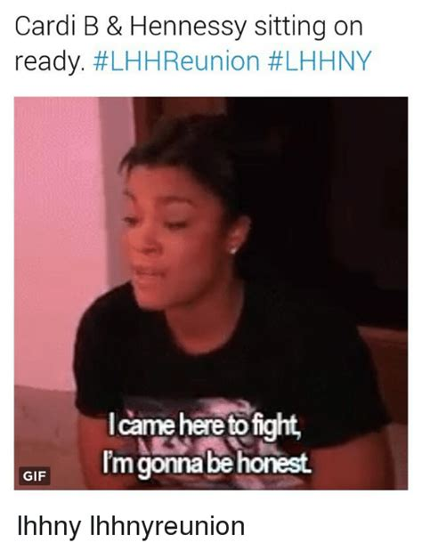 Cardi B Memes - cardi b hennessy sitting on ready lhhreunion lhhny came here to fight gif lmgonna be honest