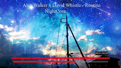 alan walker x david alan walker x david whistle routine nightcore youtube