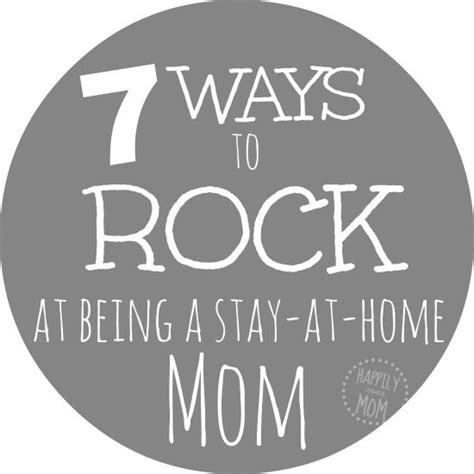 7 ways to rock being a stay at home being a