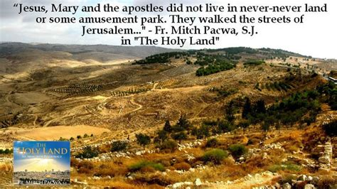 The Holy Land An Armchair Pilgrimage by From Quot The Holy Land An Armchair Pilgrimage Quot By Fr Mitch