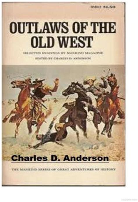 of the west books outlaws of the west by charles d reviews