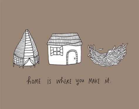 home is where you make it quotes