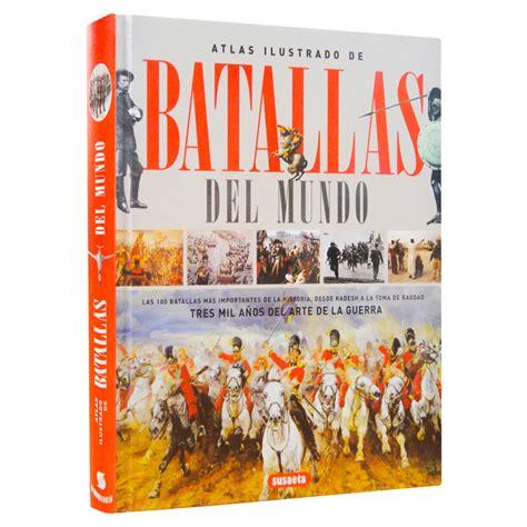 atlas ilustrado de la 8430534792 atlas ilustrado de batallas del mundo subat1 lexus