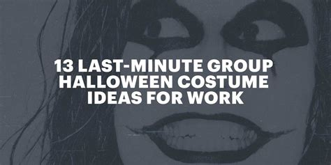 minute group halloween costume ideas  work